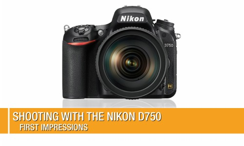 D750-First-Impressions-Featured