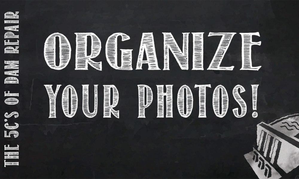 Organize Your Photos!