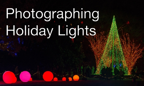 2015-12-02 Photographing Holiday Lights